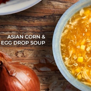 1 FOR 1 SOUP!<br>Asian Corn & Egg Drop Soup